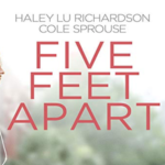 Five Feet Apart: Authentic and Poignant | Andrea's Angle