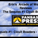 """Erin's Arcade of Words Reviews """"The Sequels #1 – Circuit Boarders"""""""