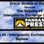 "Erin's Arcade of Words Reviews ""The Sequels #2 – Intergalactic Exchange Student"""