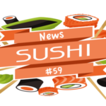 News Sushi #59: Morsels of News from Japan and Beyond