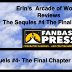 "Erin's Arcade of Words Reviews ""The Sequels #4 – The Final Chapter"""