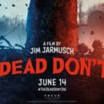 "Ben's Breakdown | ""The Dead Don't Die"" is a zombie movie that will have you questioning your sanity."