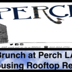 Brunch at Perch LA | A Rousing Rooftop Repast