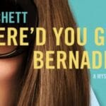 "Andrea's Angle | ""Where'd You Go, Bernadette?"": Quirky and Insightful"