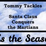 Tommy Tackles Santa Claus Conquers the Martians
