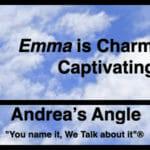 """Andrea's Angle   """"Emma"""" is Charmingly Captivating"""