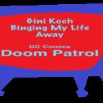 Gini Koch   Binging My Life Away  Doom Patrol